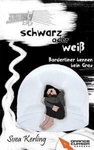 Schwarz oder weiß: Borderliner kennen kein Grau.  -Buchcover-